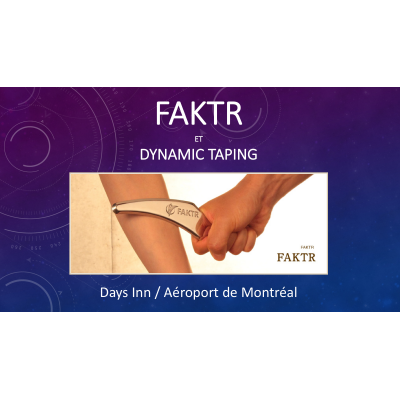 FAKTR et Dynamic Taping